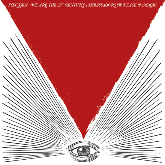 http://www.tajanstvenivoz.net/wp-content/uploads/2013/10/Foxygen-We-Are-The-21st-Century-Ambassadors-of-Peace-and-Magic.jpg